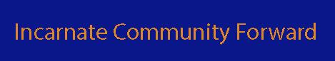 Incarnate Community Forward