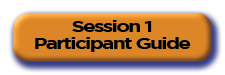 Session 1 - Participant Guide